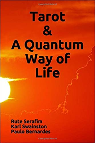 Tarot & A Quantum Way of Life - Bringing together two works